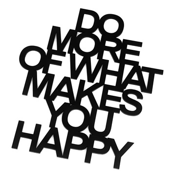 DO MORE OF WHAT MAKES YOU HAPPY 16x18 cm